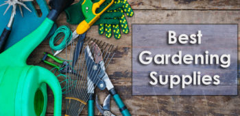 Best Gardening Supplies for 2017